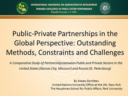 Public-Private Partnerships in the Global Perspective: Outstanding Methods, Constraints and Challenges A Comparative Study of Partnerships between Public.