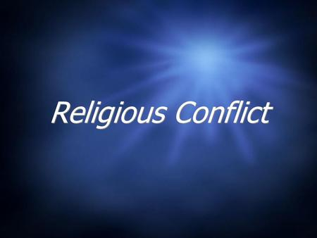 Religious Conflict. The Progression Of Conflicts a la' Victor Turner BreachCrisisAdjustment Reintegration Schism Reintegration.