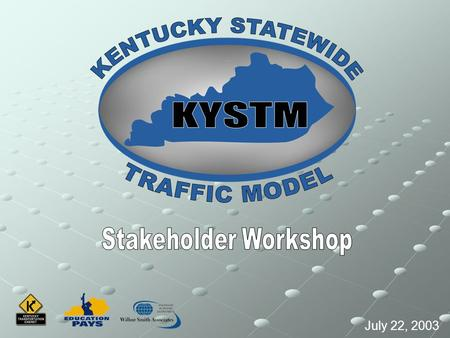 July 22, 2003. Model Objectives Forecast ADT on the Rural State Highway System Autos & Trucks Autos & Trucks Arterial System Arterial System Complement,