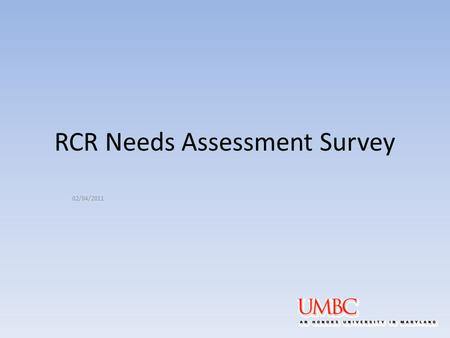 RCR Needs Assessment Survey 02/04/2011. Core areas of RCR Data Management Mentor / Trainee Relationships Publication Practices & Responsible Authorship.