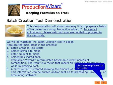 Batch Creation Tool - Introduction Batch Creation Tool Demonstration Keeping Formulas on Track This demonstration will show how easy it is to prepare a.