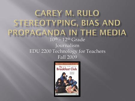 10 th – 12 th Grade Journalism EDU 2200 Technology for Teachers Fall 2009.