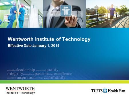 Wentworth Institute of Technology Effective Date January 1, 2014.
