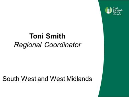 Toni Smith Regional Coordinator South West and West Midlands.