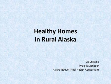 Healthy Homes in Rural Alaska