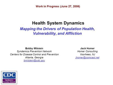 Syndemics Prevention Network Health System Dynamics Mapping the Drivers of Population Health, Vulnerability, and Affliction Work in Progress (June 27,