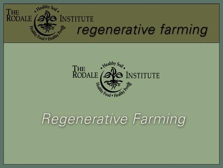 The Rodale Institute works with farmers, educators and policymakers worldwide To achieve a regenerative food system that renews and improves environmental.