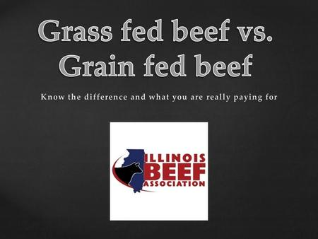  Organic  Natural  Conventional  Grass fed beef with strict restrictions  The USDA sets those strict restrictions and they are as follows  Cattle.