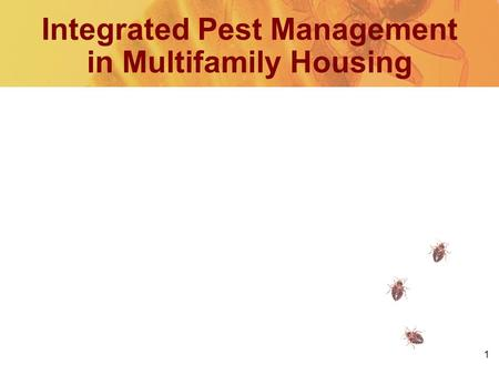 1 Integrated Pest Management in Multifamily Housing.