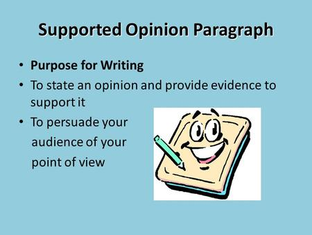 Supported Opinion Paragraph