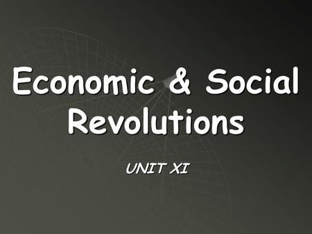 Economic & Social Revolutions UNIT XI.  Starting around 1750, Europe experienced a series of major changes. They began with improvements in farming that.
