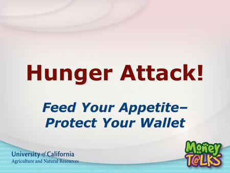 Hunger Attack! Feed Your Appetite– Protect Your Wallet.