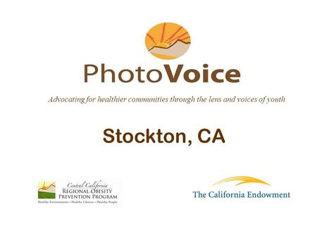 Stockton, CA Advocating for healthier communities through the lens and voices of youth.