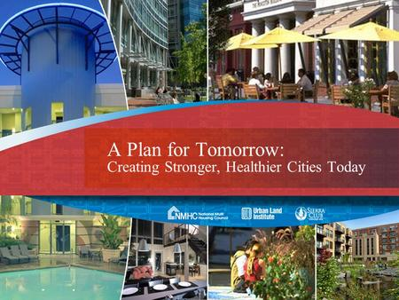 A Plan for Tomorrow: Creating Stronger, Healthier Cities Today.