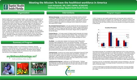 Program Impact Summary of Program Meeting the Mission: To have the healthiest workforce in America Leah Holzwarth, MS, CWP, CWPM, ACSM/HFS Wellness Advantage,