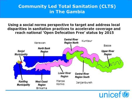 Community Led Total Sanitation (CLTS) in The Gambia Using a social norms perspective to target and address local disparities in sanitation practices to.