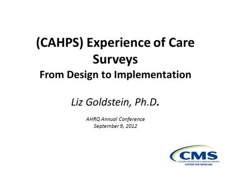 (CAHPS) Experience of Care Surveys From Design to Implementation