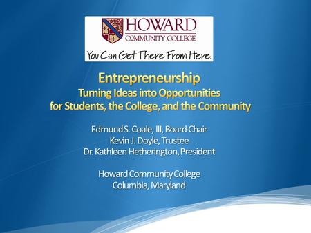 Introduction to Howard Community College How it all began Where we are today Future plans and goals SC.