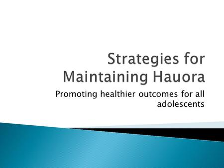 Promoting healthier outcomes for all adolescents.