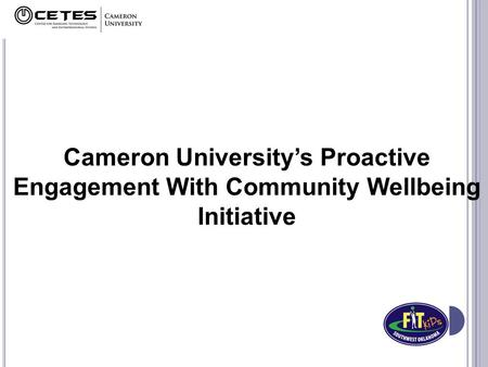 Cameron University's Proactive Engagement With Community Wellbeing Initiative.