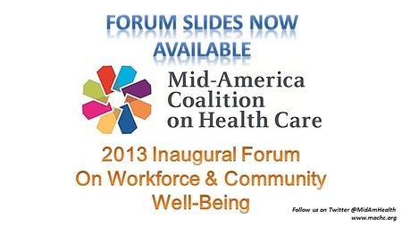 Follow us on  2013 Forum Workforce & Community Well-Being The Economics of Well-Being and the Blue Zones Initiatives.