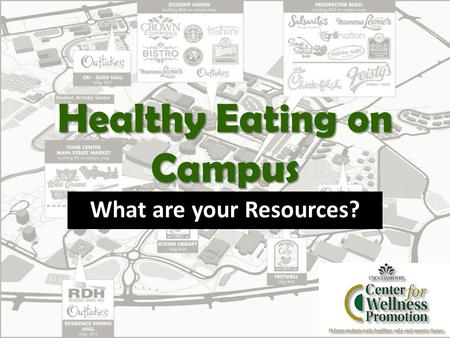 Healthy Eating on Campus What are your Resources?.