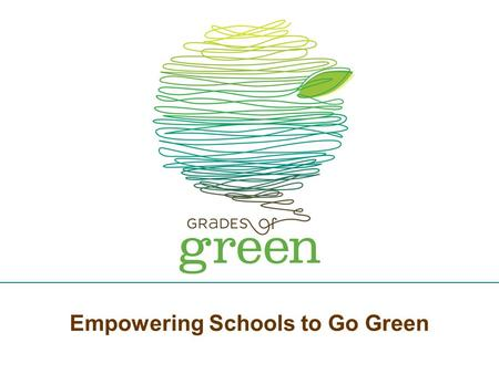 Empowering Schools to Go Green. Non-profit Free to Schools Web-Based Experienced Connected Passionate.