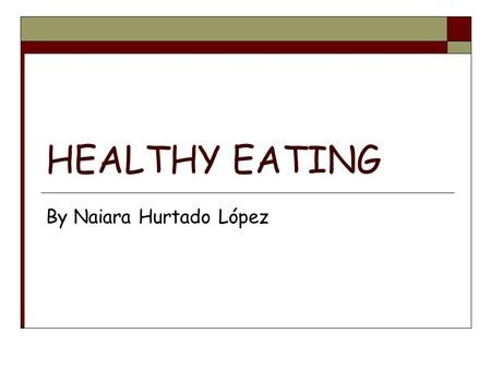 HEALTHY EATING By Naiara Hurtado López. FOOD PYRAMID.