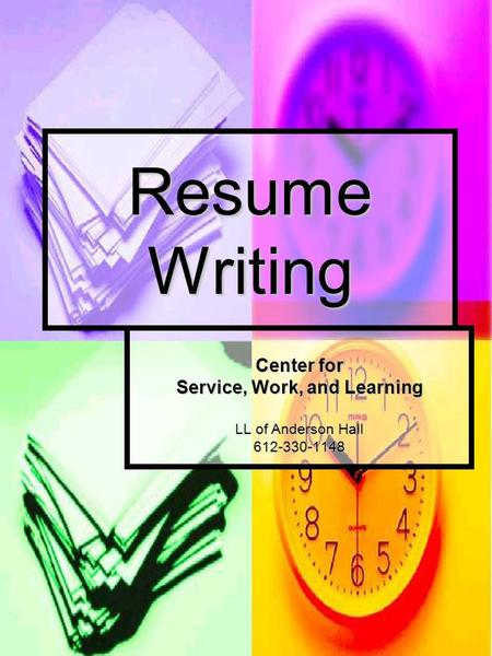 Resume Writing Center for Service, Work, and Learning LL of Anderson Hall 612-330-1148.
