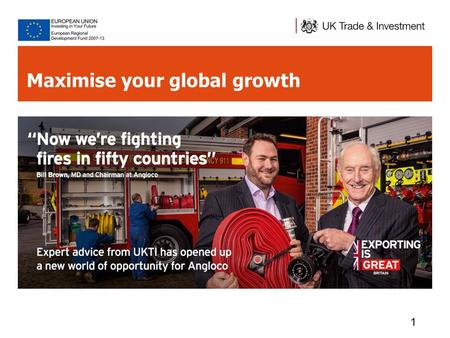 1 Maximise your global growth. UK Trade & Investment Opportunities for British firms around the world 2 Foreign Direct Investment Export UK Trade & Investment.