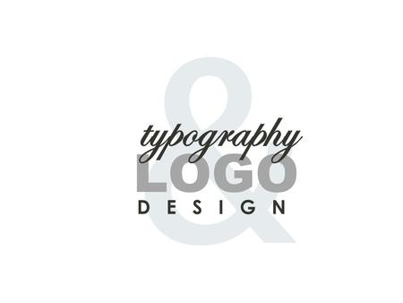 & LOGO D E S I G N typography. PART 1 Review of The Basics.