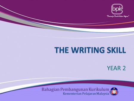 """Peneraju Pendidikan Negara"" YEAR 2. CONTENT & LEARNING STANDARDS CONTENT STANDARDLEARNING STANDARDS 3.1 By the end of the 6-year primary schooling, pupils."