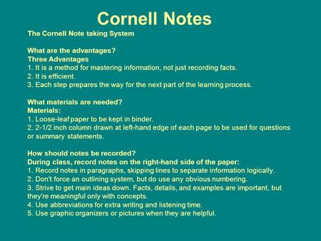 Cornell Notes The Cornell Note taking System What are the advantages