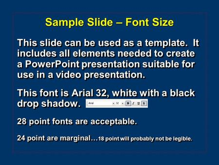 Sample Slide – Font Size This slide can be used as a template. It includes all elements needed to create a PowerPoint presentation suitable for use in.