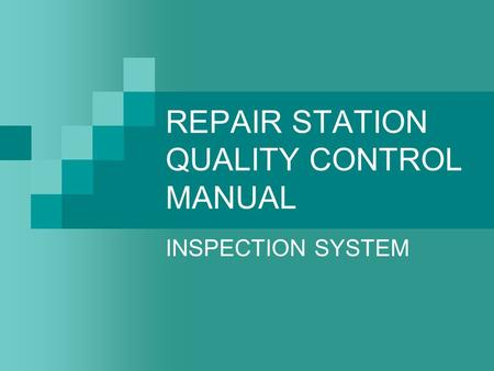REPAIR STATION QUALITY CONTROL MANUAL INSPECTION SYSTEM.