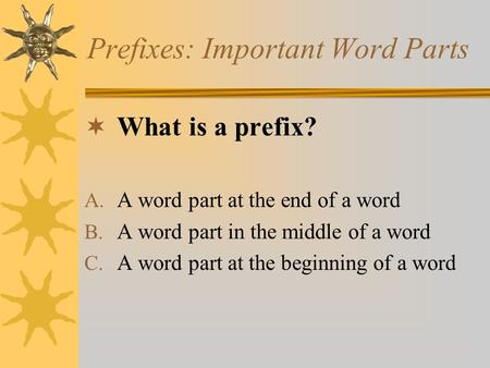 Prefixes: Important Word Parts