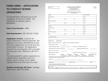 FORM 1000S – APPLICATION TO CONDUCT SEISMIC OPERATIONS This presentation will assist you in the completion of the Form 1000S. The application to conduct.