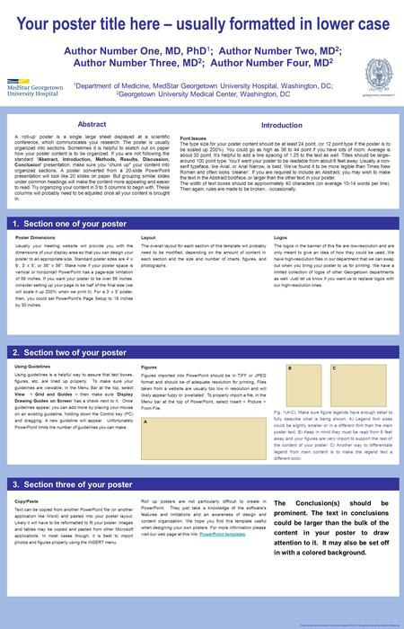Poster produced by Faculty & Curriculum Support (FACS), Georgetown University School of Medicine Abstract A 'roll-up' poster is a single large sheet displayed.