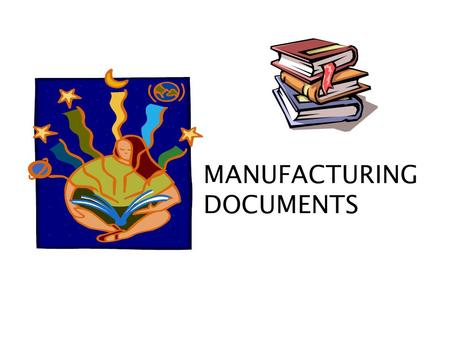 MANUFACTURING DOCUMENTS.