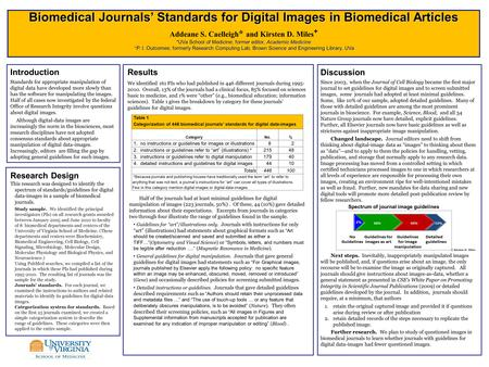 Biomedical Journals' Standards for Digital Images in Biomedical Articles Addeane S. Caelleigh * and Kirsten D. Miles + *UVa School of Medicine; former.