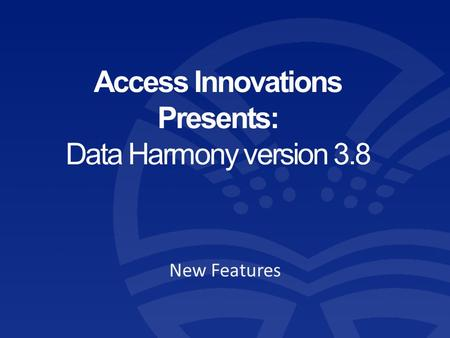 Access Innovations Presents: Data Harmony version 3.8 New Features.