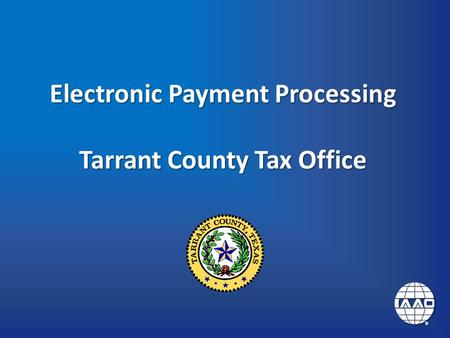 Electronic Payment Processing Tarrant County Tax Office.
