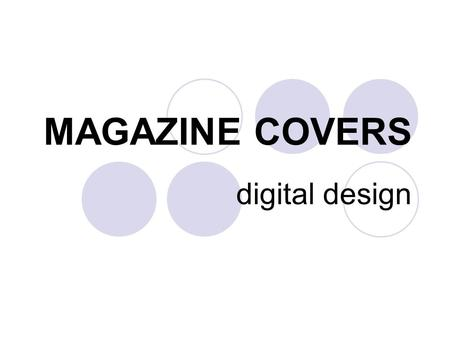 MAGAZINE COVERS digital design. Examples.