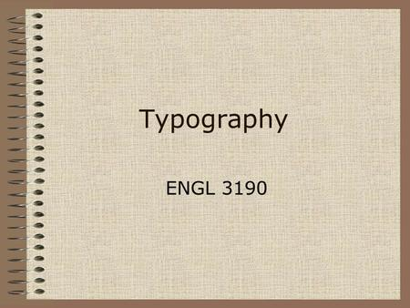 Typography ENGL 3190. Terms Concordant, conflicting, contrasting (NDDB 123) X-height (NDDB 142) Ascenders (NDDB 142) Descenders (NDDB 142) Baseline (NDDB.