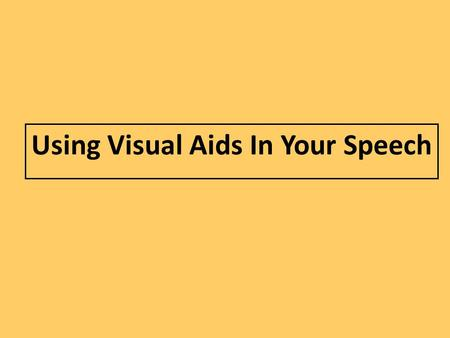 Using Visual Aids In Your Speech