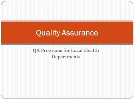 QA Programs for Local Health Departments