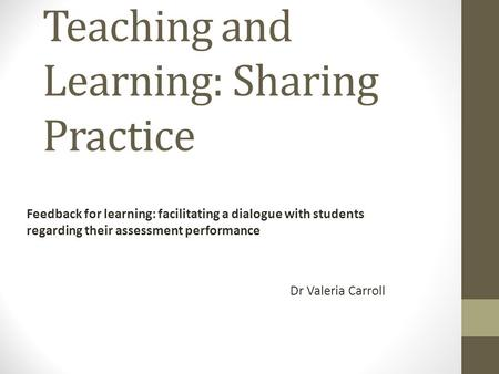 Teaching and Learning: Sharing Practice