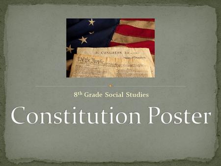 8 th Grade Social Studies. Complete the Constitution Research Questions with a partner. Check the accuracy of the answers with your teacher. Correct answers.