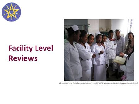 Facility Level Reviews Photo from: