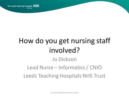 How do you get nursing staff involved?